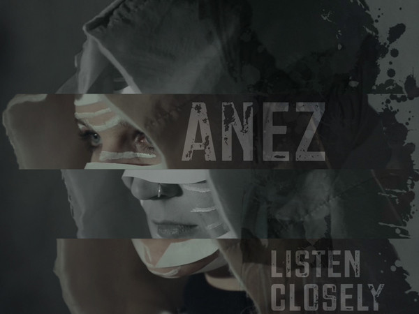 ANEZ - Listen Closely