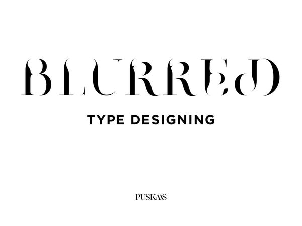 Blurred Type-Design